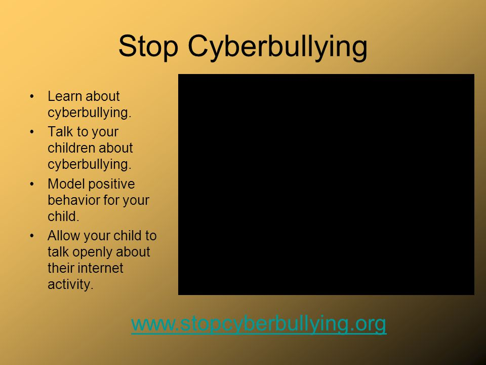Stop Cyberbullying www.stopcyberbullying.org
