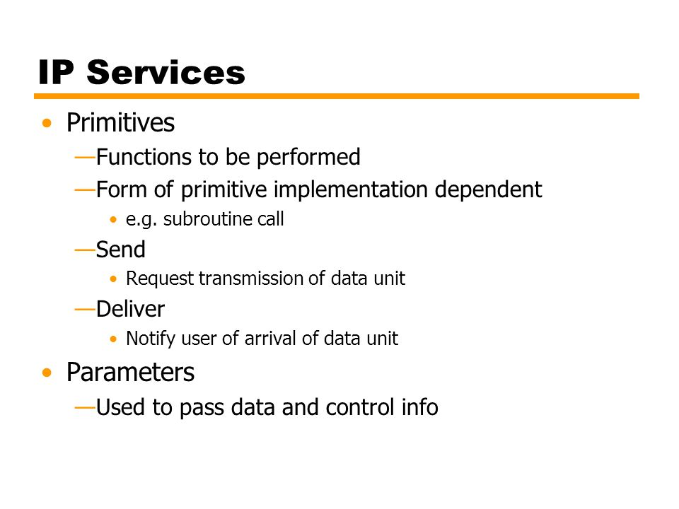 IP Services Primitives Parameters Functions to be performed