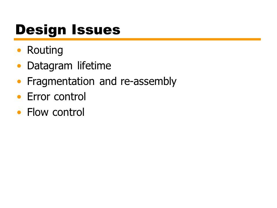 Design Issues Routing Datagram lifetime Fragmentation and re-assembly