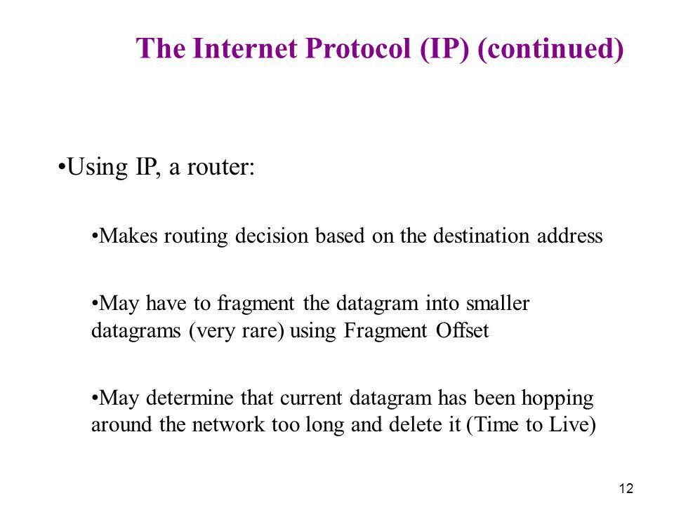 The Internet Protocol (IP) (continued)