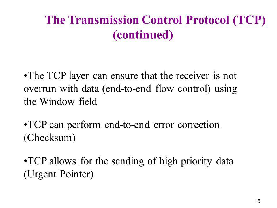 (continued) The Transmission Control Protocol (TCP)