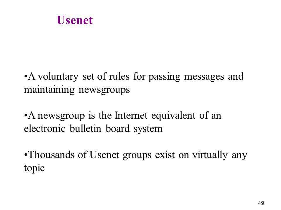 Usenet A voluntary set of rules for passing messages and maintaining newsgroups.