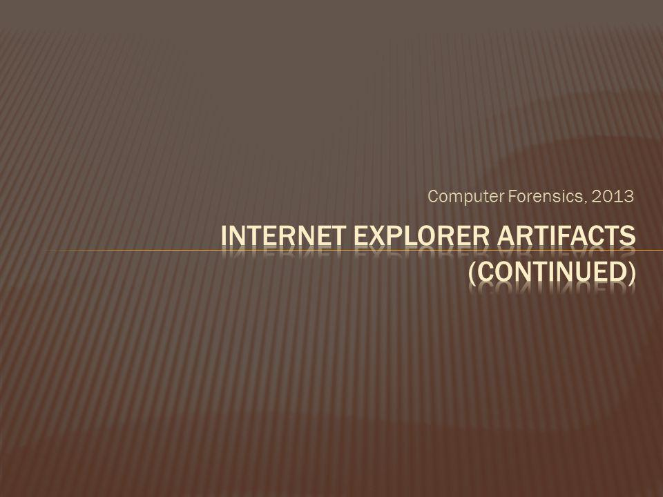 Internet Explorer Artifacts (continued)