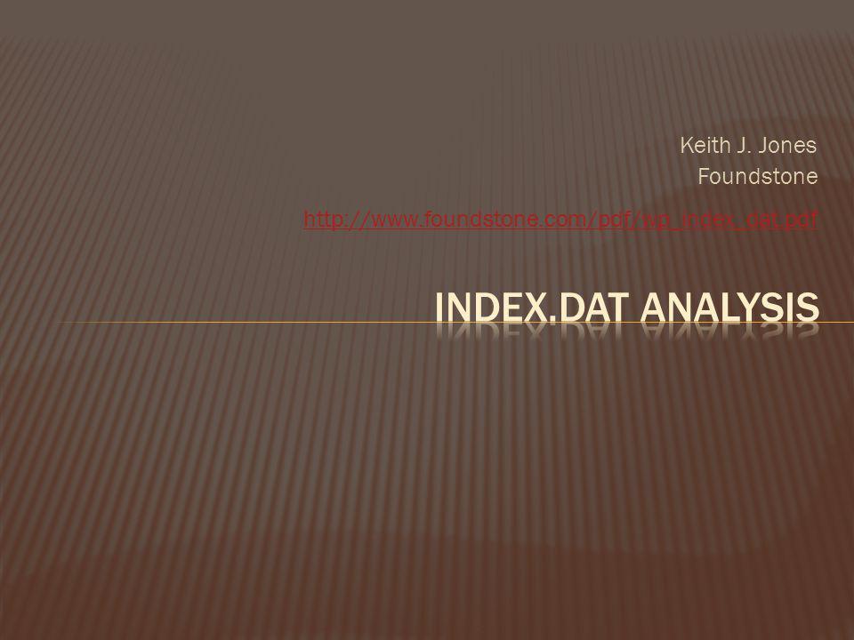 Index.dat Analysis Keith J. Jones Foundstone