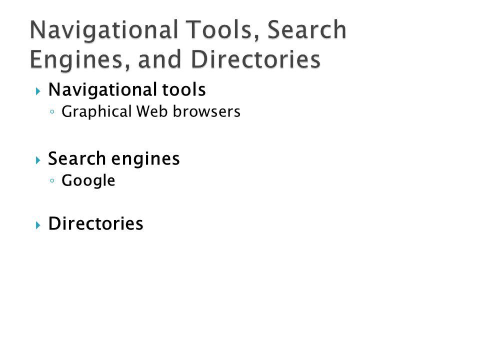 Navigational Tools, Search Engines, and Directories