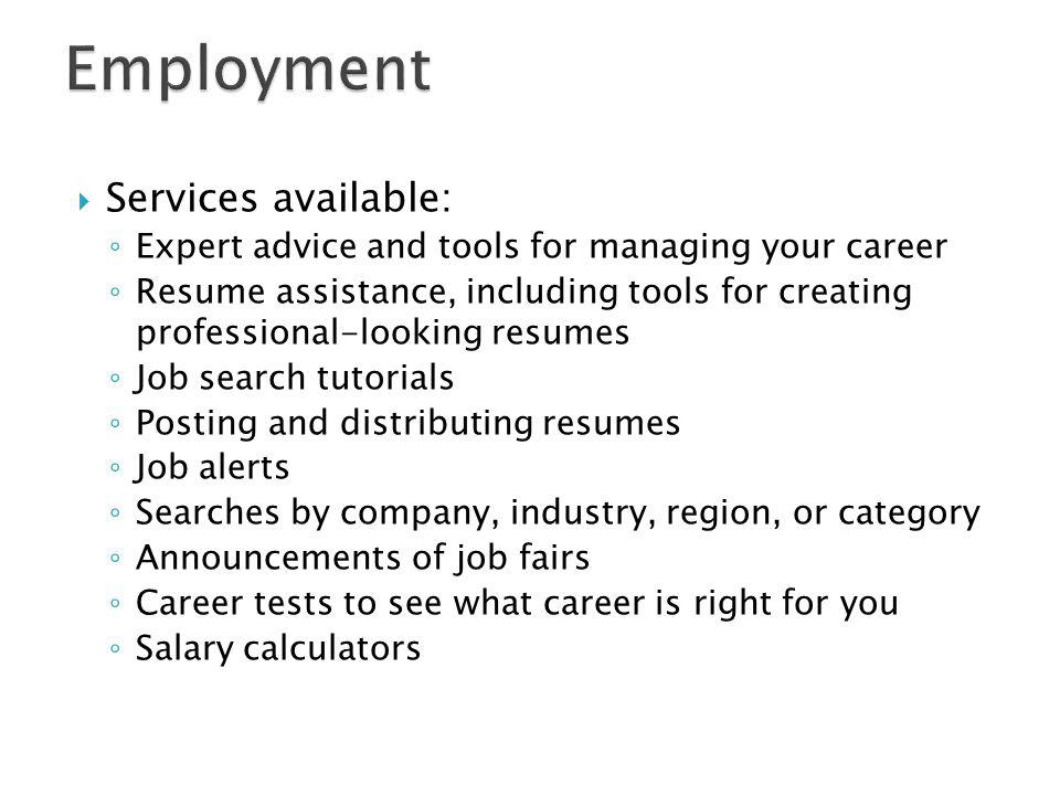 Employment Services available:
