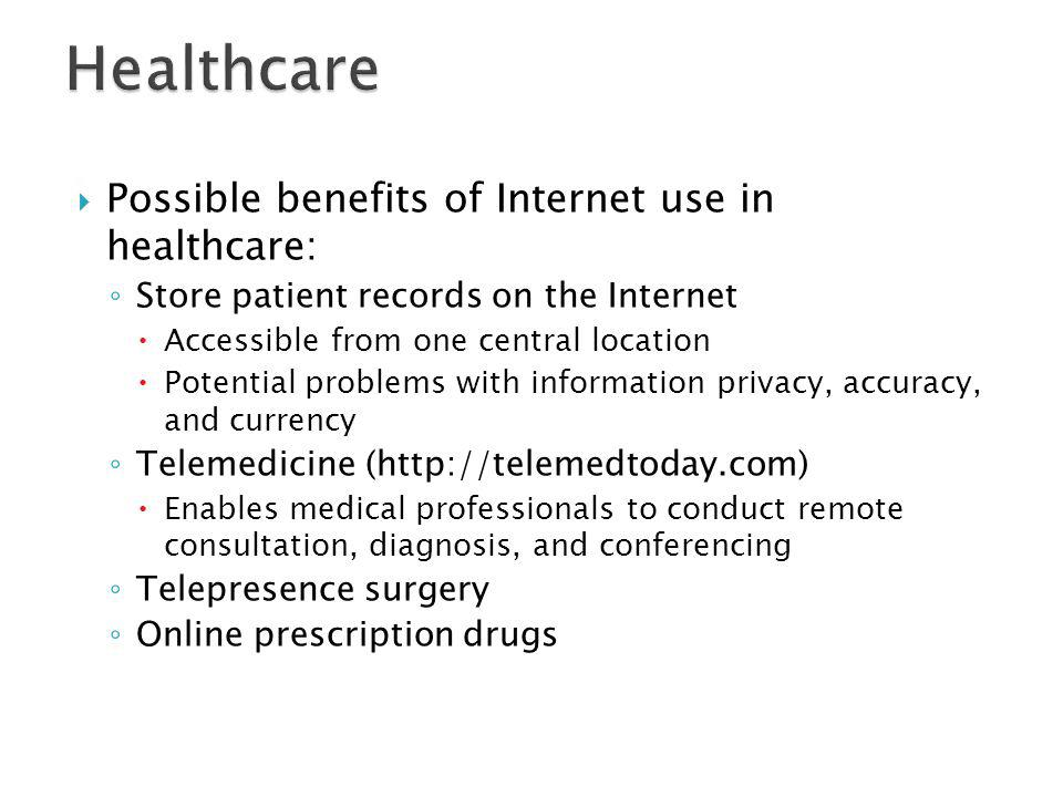 Healthcare Possible benefits of Internet use in healthcare: