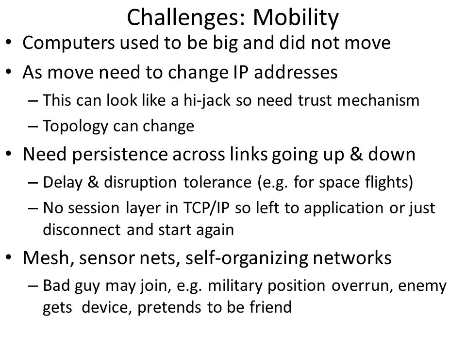 Challenges: Mobility Computers used to be big and did not move