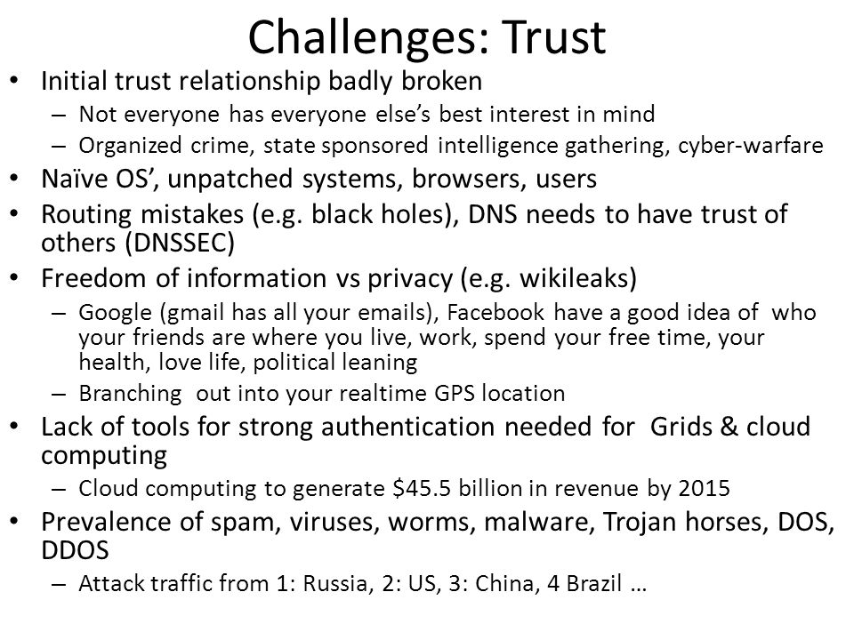 Challenges: Trust Initial trust relationship badly broken
