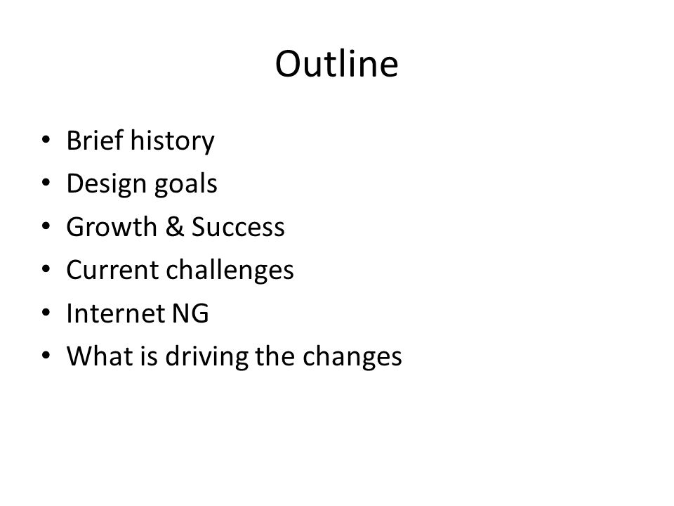 Outline Brief history Design goals Growth & Success Current challenges