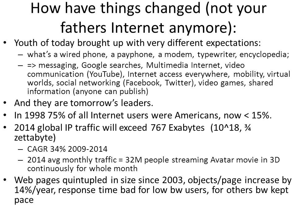 How have things changed (not your fathers Internet anymore):