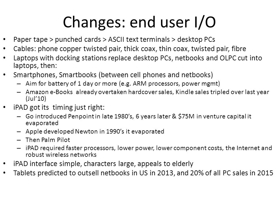 Changes: end user I/O Paper tape > punched cards > ASCII text terminals > desktop PCs.