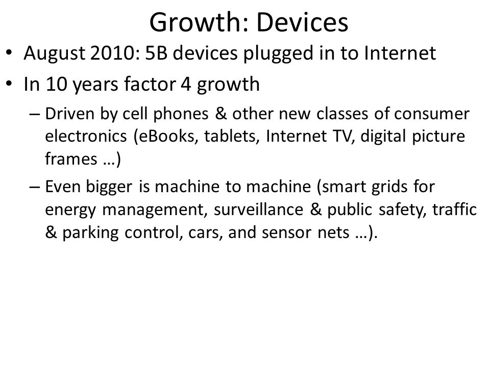 Growth: Devices August 2010: 5B devices plugged in to Internet