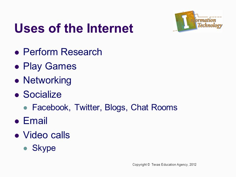 Uses of the Internet Perform Research Play Games Networking Socialize