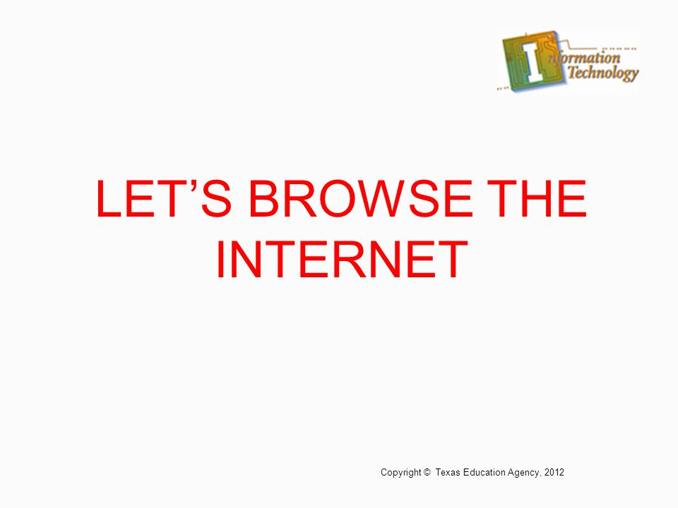 LET'S BROWSE THE INTERNET