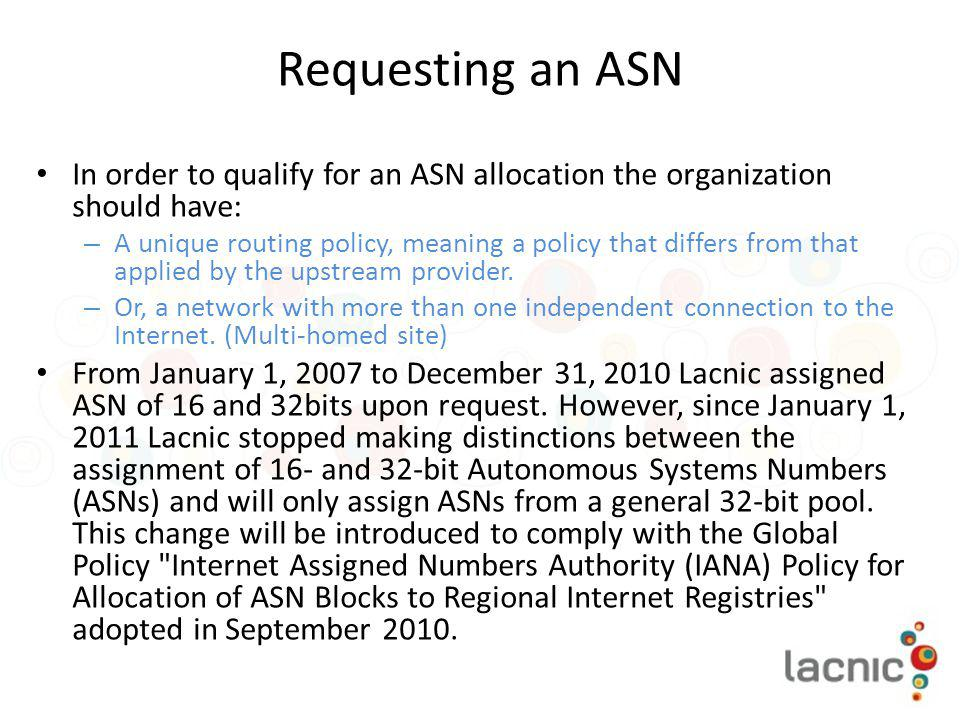 Requesting an ASN In order to qualify for an ASN allocation the organization should have: