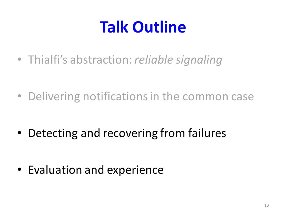 Talk Outline Thialfi's abstraction: reliable signaling