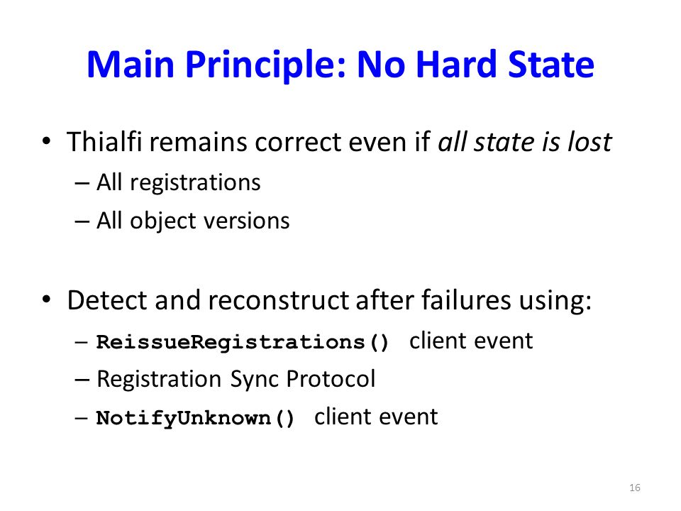 Main Principle: No Hard State