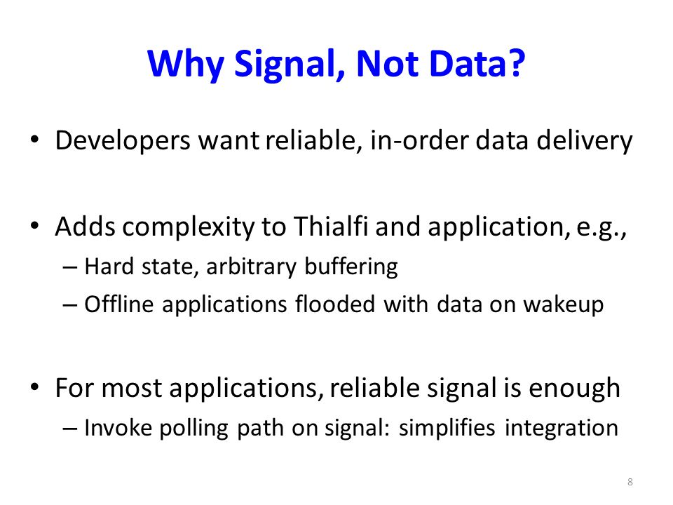 Why Signal, Not Data Developers want reliable, in-order data delivery