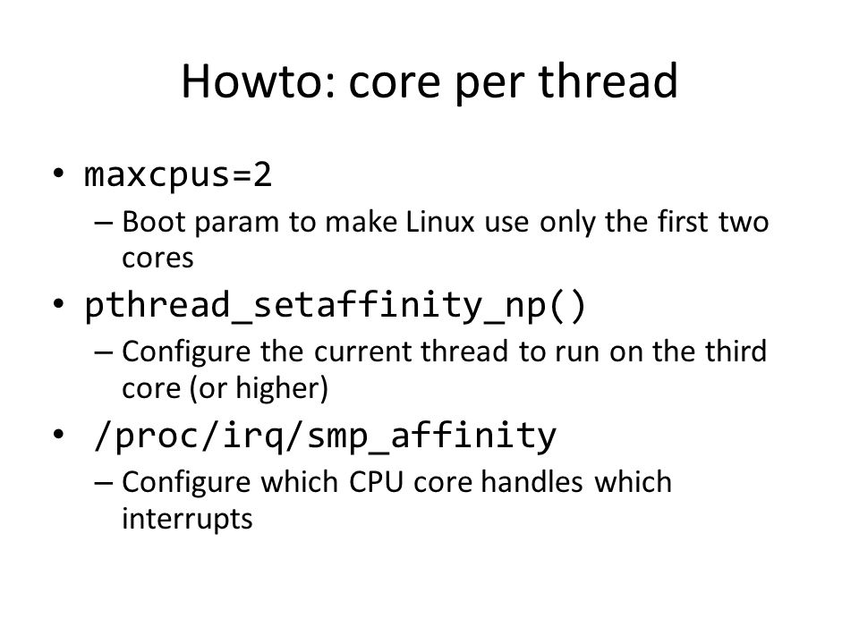 Howto: core per thread maxcpus=2 pthread_setaffinity_np()