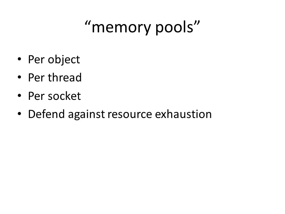 memory pools Per object Per thread Per socket