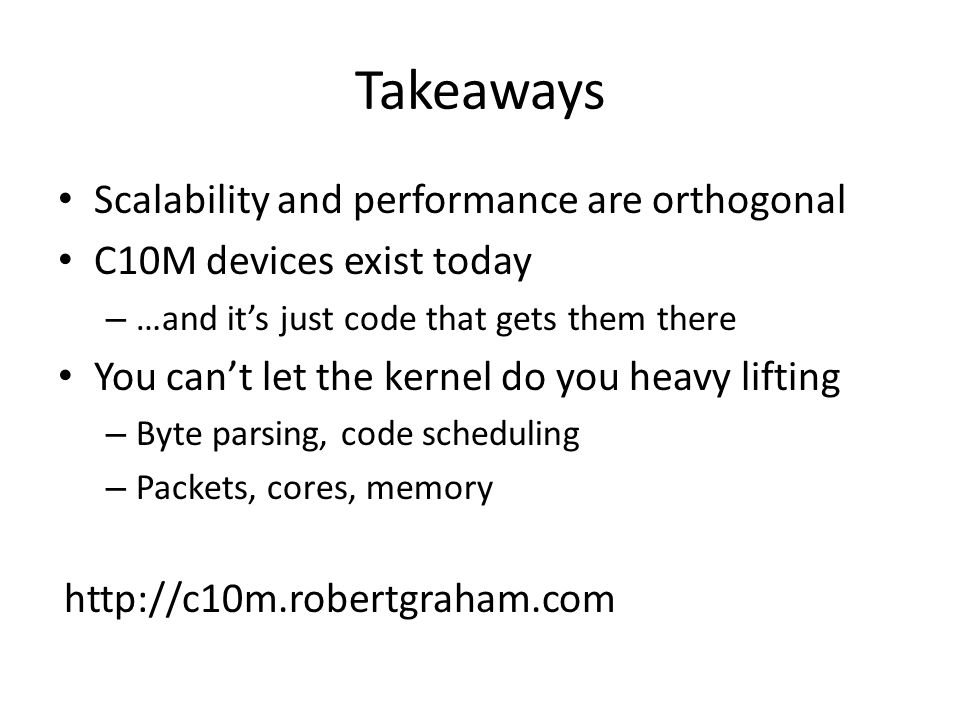 Takeaways Scalability and performance are orthogonal