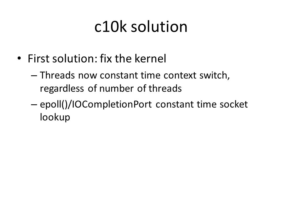 c10k solution First solution: fix the kernel