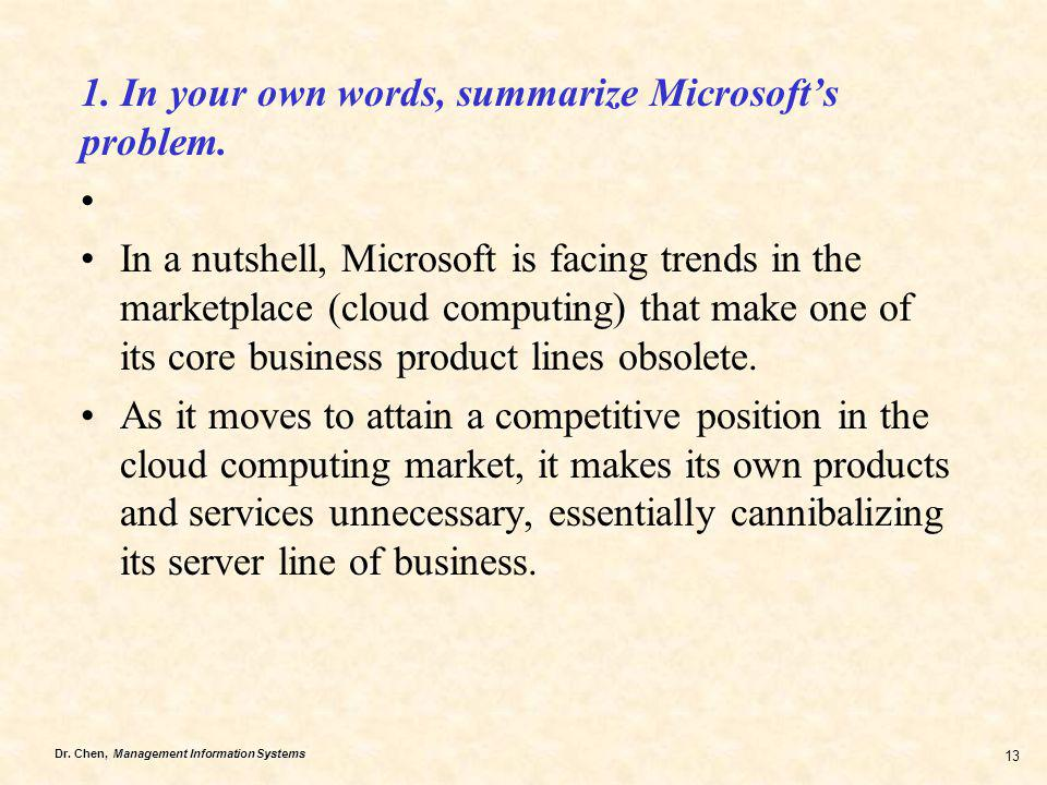 1. In your own words, summarize Microsoft's problem.