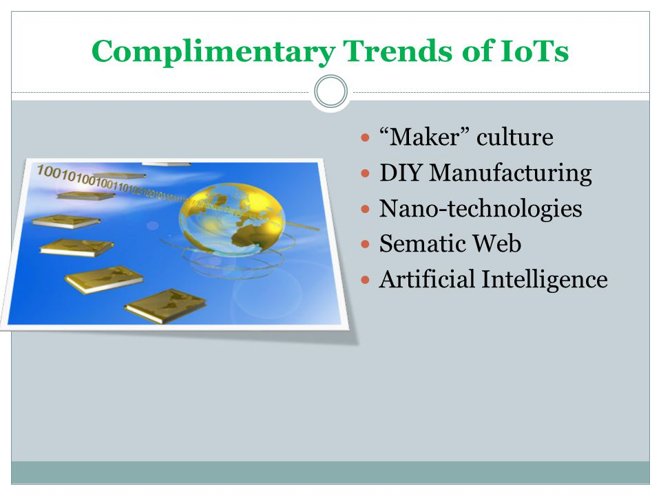 Complimentary Trends of IoTs