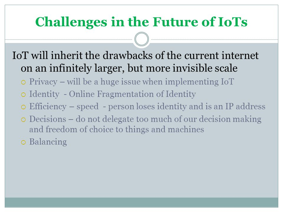 Challenges in the Future of IoTs