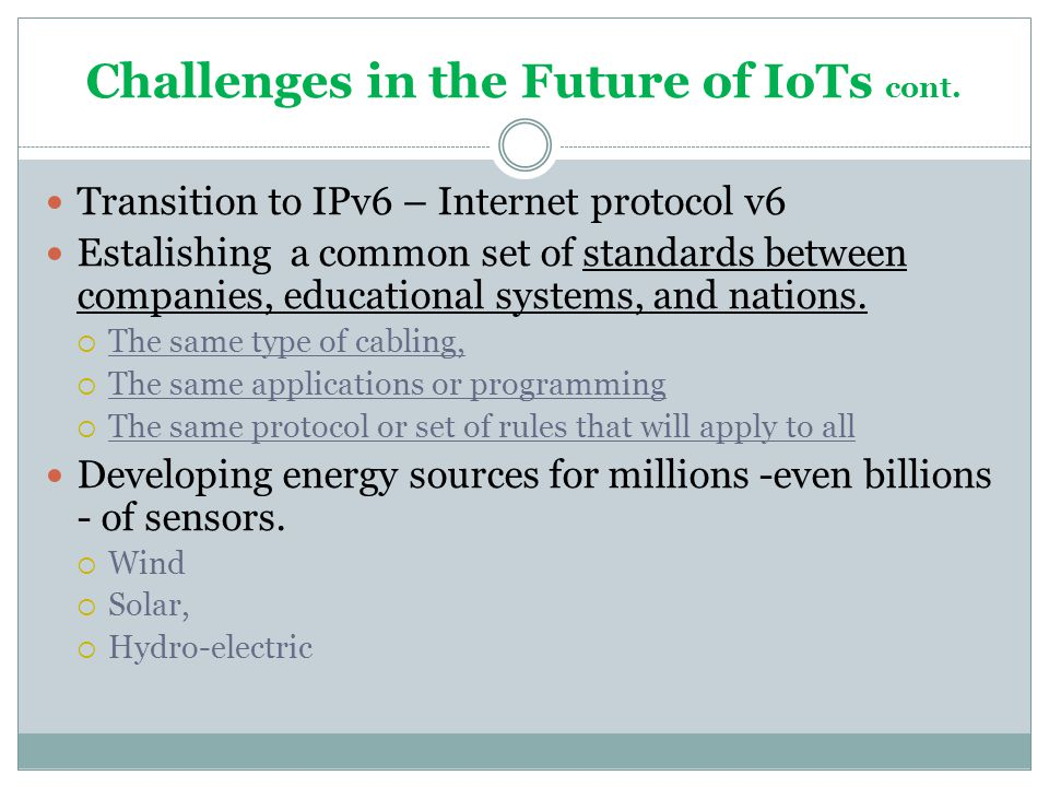 Challenges in the Future of IoTs cont.