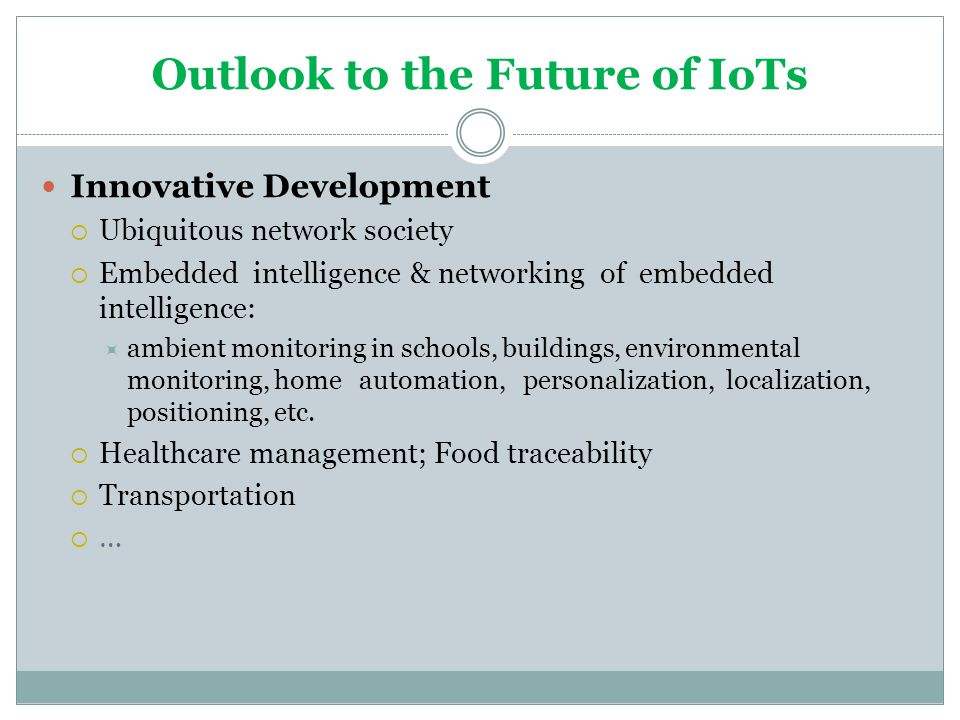 Outlook to the Future of IoTs
