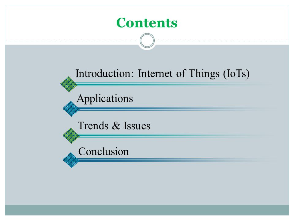 Contents Introduction: Internet of Things (IoTs) Applications