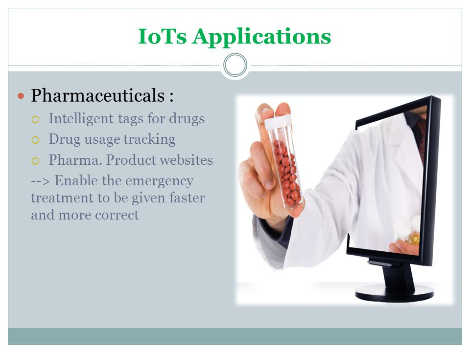 IoTs Applications Pharmaceuticals : Intelligent tags for drugs