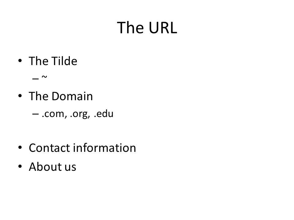 The URL The Tilde The Domain