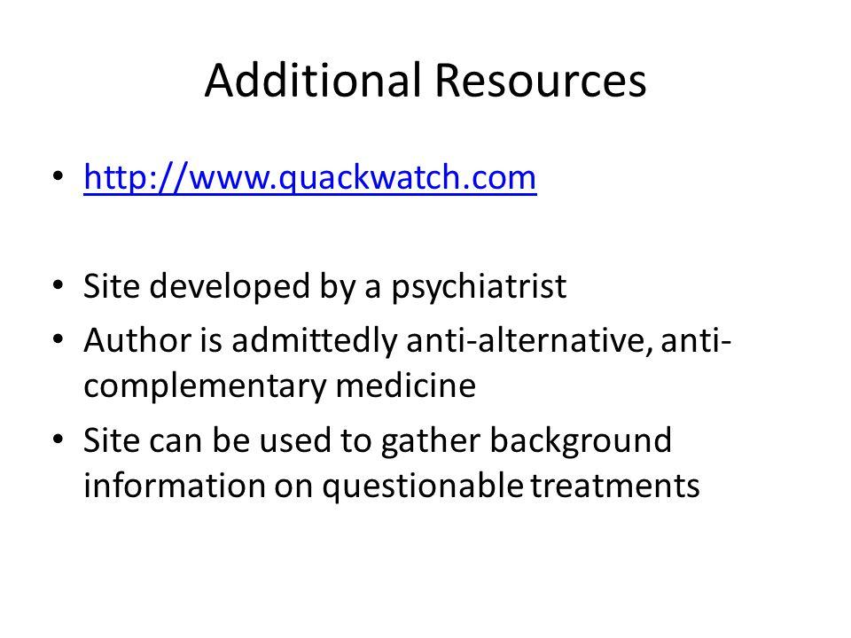 Additional Resources http://www.quackwatch.com