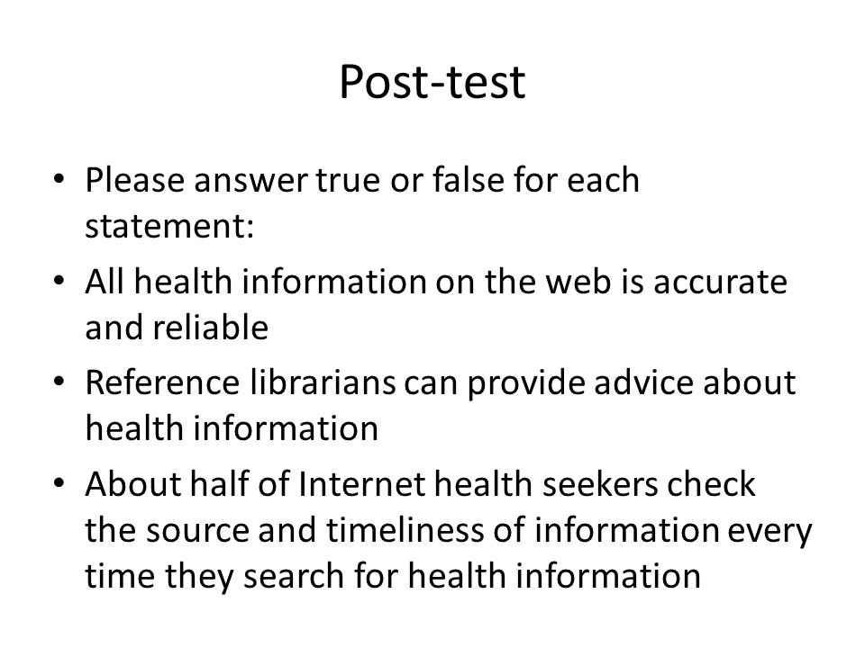 Post-test Please answer true or false for each statement: