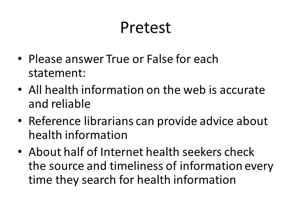 Pretest Please answer True or False for each statement: