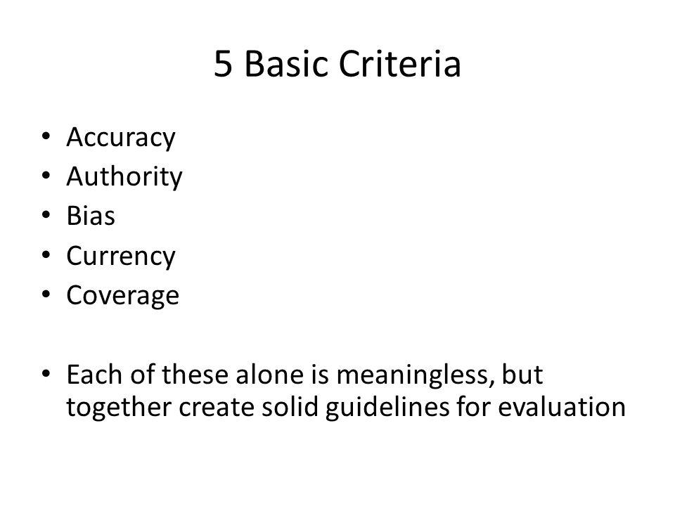 5 Basic Criteria Accuracy Authority Bias Currency Coverage