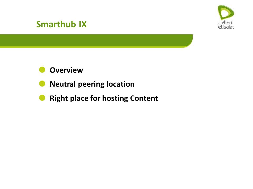 Smarthub IX Overview Neutral peering location