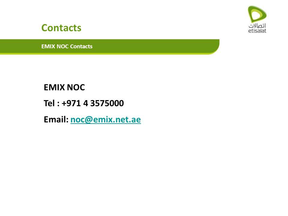 Contacts EMIX NOC Tel : +971 4 3575000