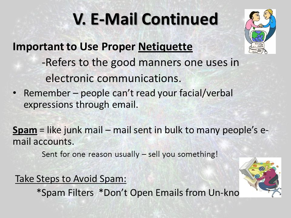 V. E-Mail Continued Important to Use Proper Netiquette
