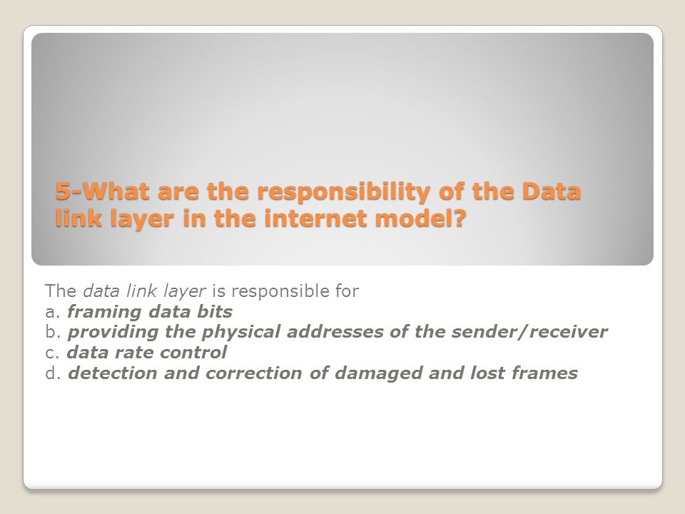 5-What are the responsibility of the Data link layer in the internet model