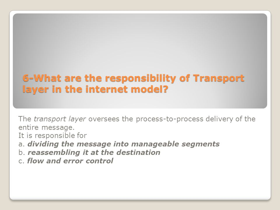 6-What are the responsibility of Transport layer in the internet model