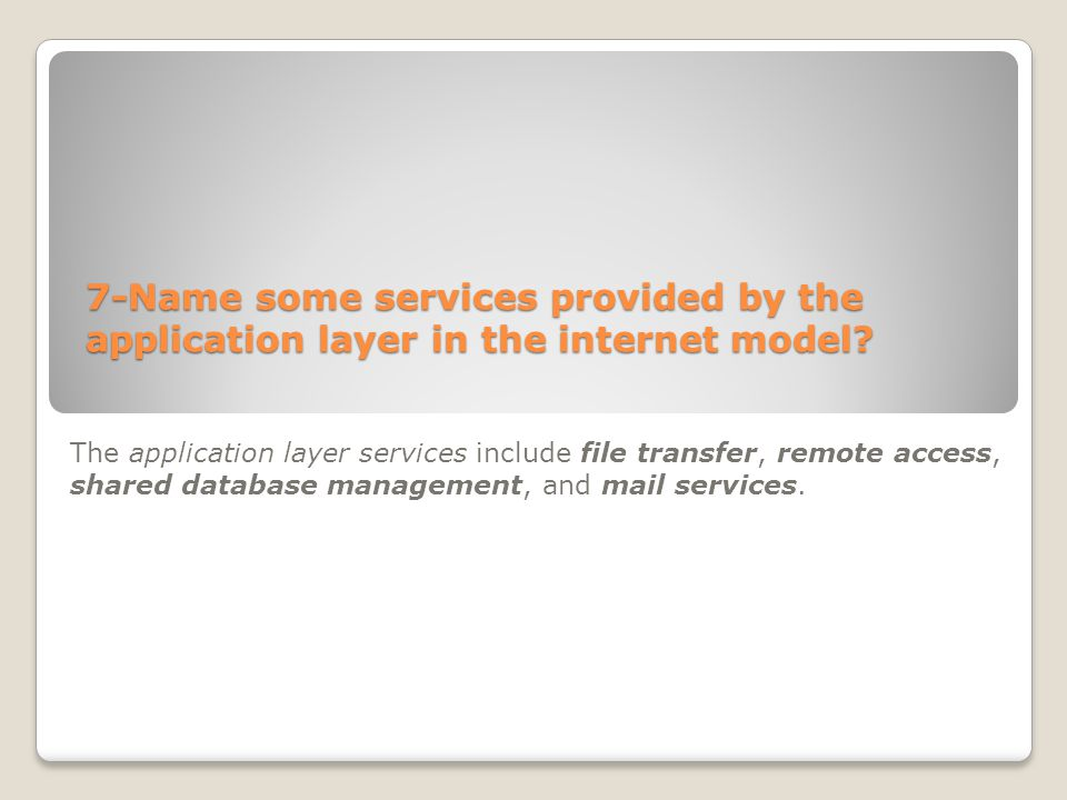 7-Name some services provided by the application layer in the internet model