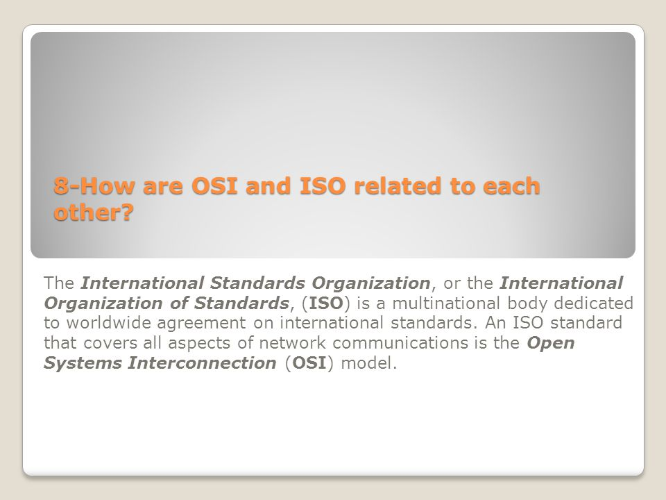 8-How are OSI and ISO related to each other