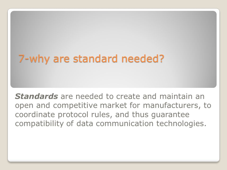 7-why are standard needed