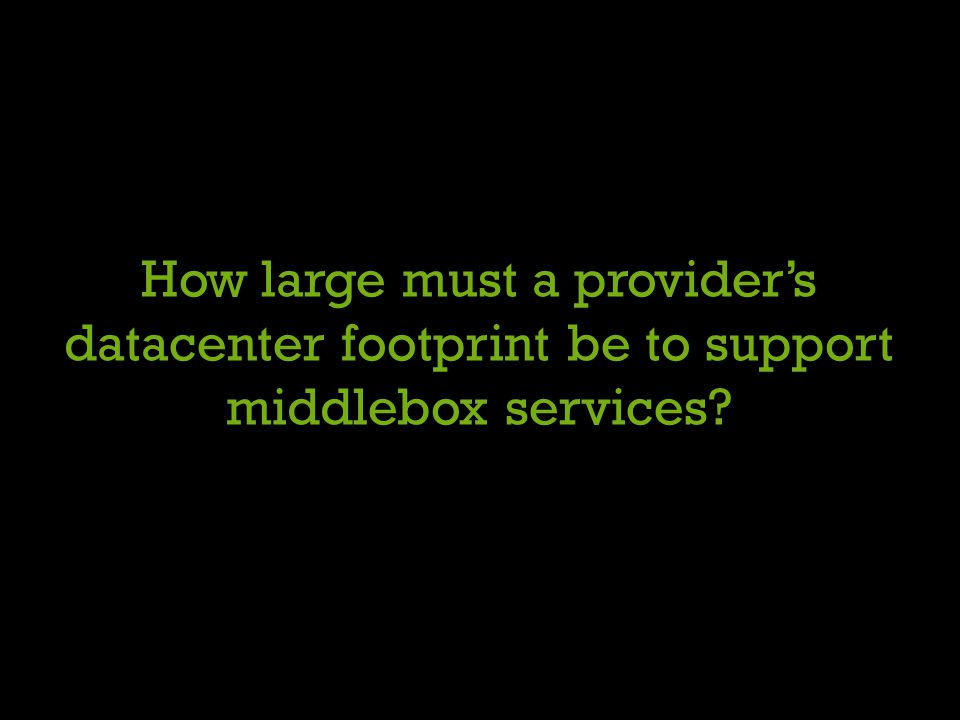 How large must a provider's datacenter footprint be to support middlebox services