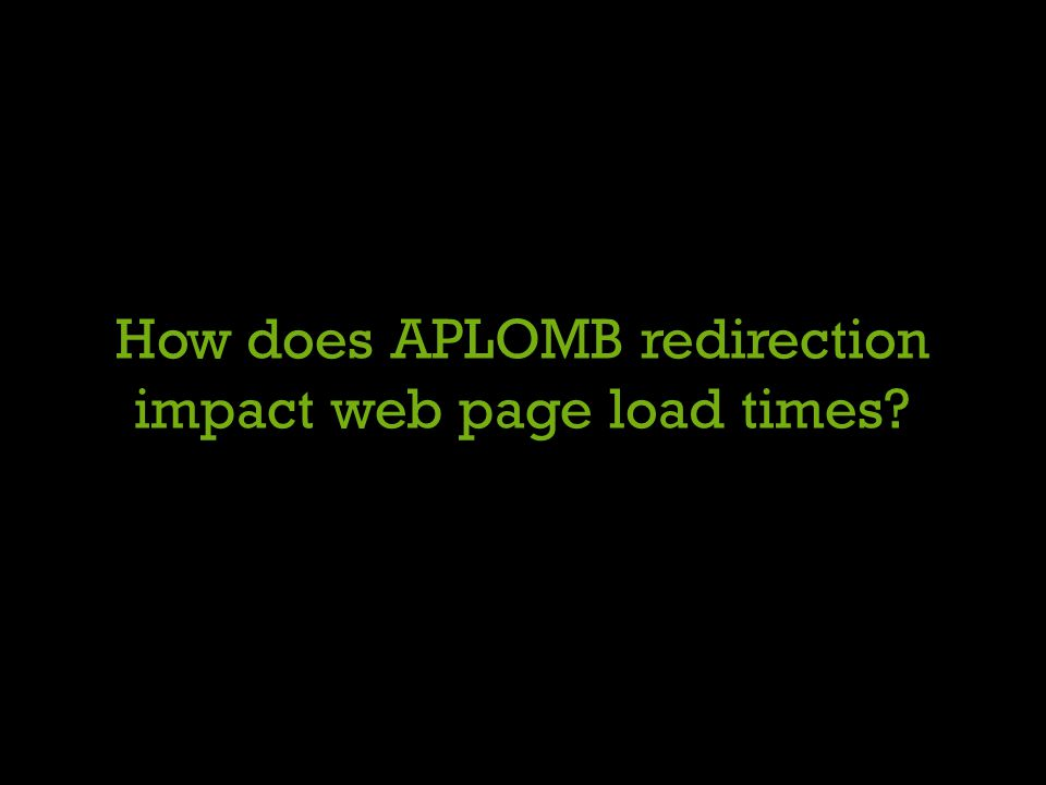 How does APLOMB redirection impact web page load times