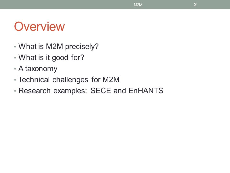 Overview What is M2M precisely What is it good for A taxonomy